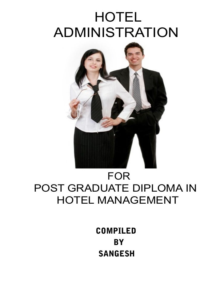 HOTEL  ADMINISTRATION          FORPOST GRADUATE DIPLOMA IN   HOTEL MANAGEMENT         COMPILED             BY          SAN...