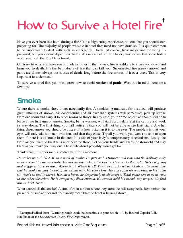 †How to Survive a Hotel FireHave you ever been in a hotel during a fire? It is a frightening experience, but one that you ...
