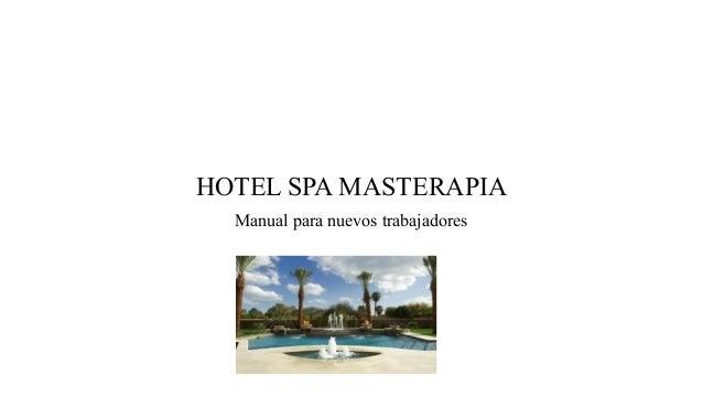 HOTEL SPA MASTERAPIA Manual para nuevos trabajadores