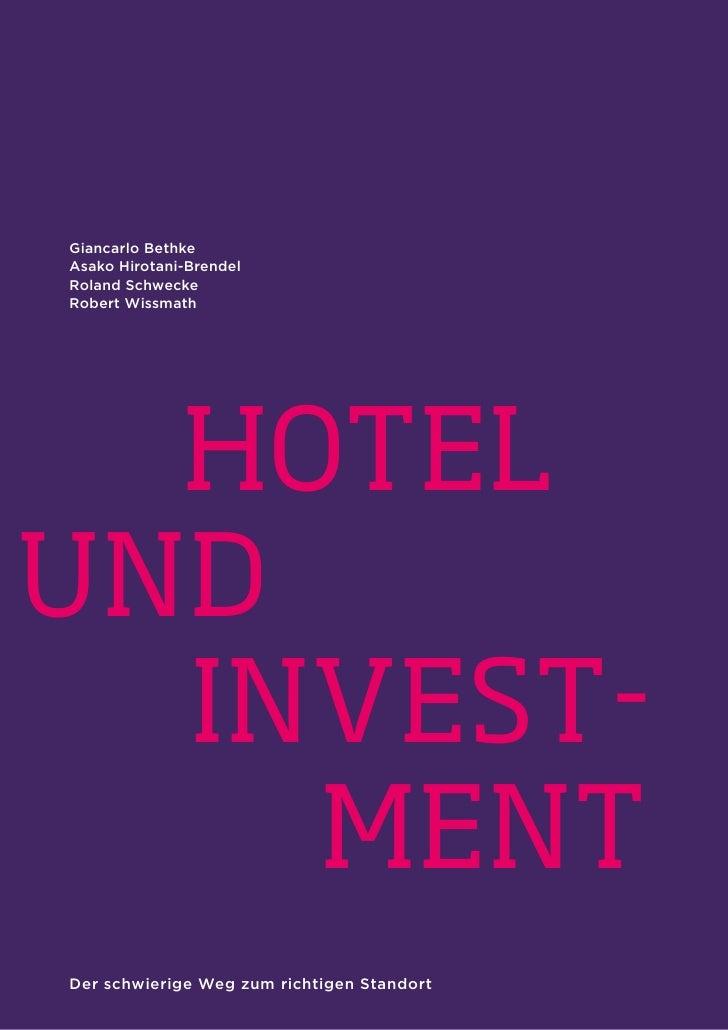 Giancarlo Bethke Asako Hirotani-Brendel Roland Schwecke Robert Wissmath       Hotel und   Invest-     ment                ...