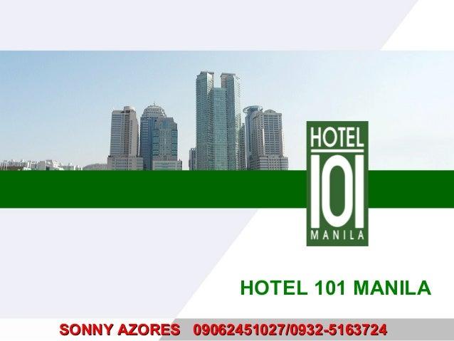 HOTEL 101 MANILASONNY AZORES 09062451027/0932-5163724