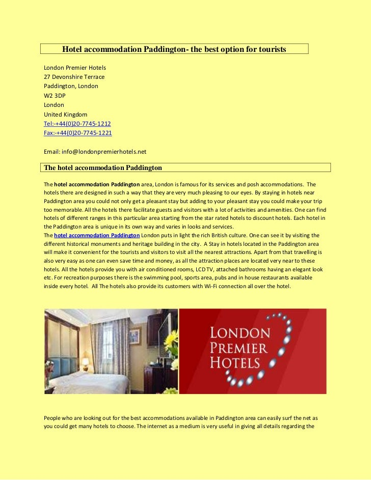 Hotel accommodation Paddington- the best option for touristsLondon Premier Hotels27 Devonshire TerracePaddington, LondonW2...