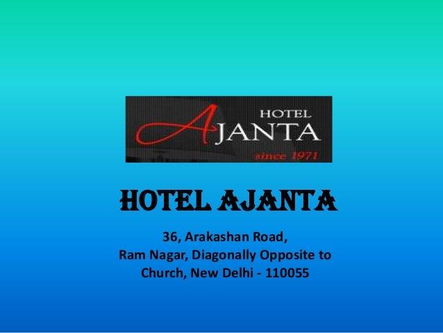 Hotel Ajanta 36, Arakashan Road, Ram Nagar, Diagonally Opposite to Church, New Delhi - 110055
