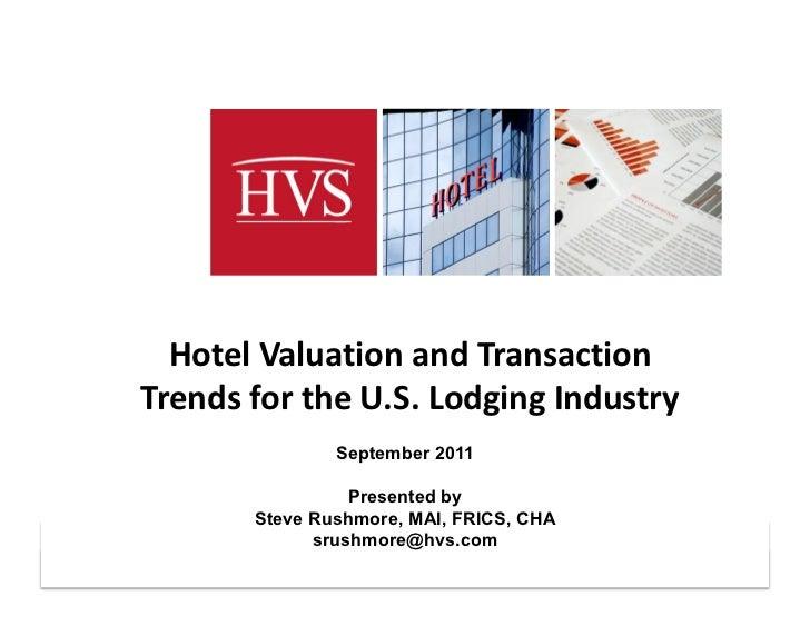 HotelValuationandTransactionTrendsfortheU.S.LodgingIndustry               September 2011                 Present...