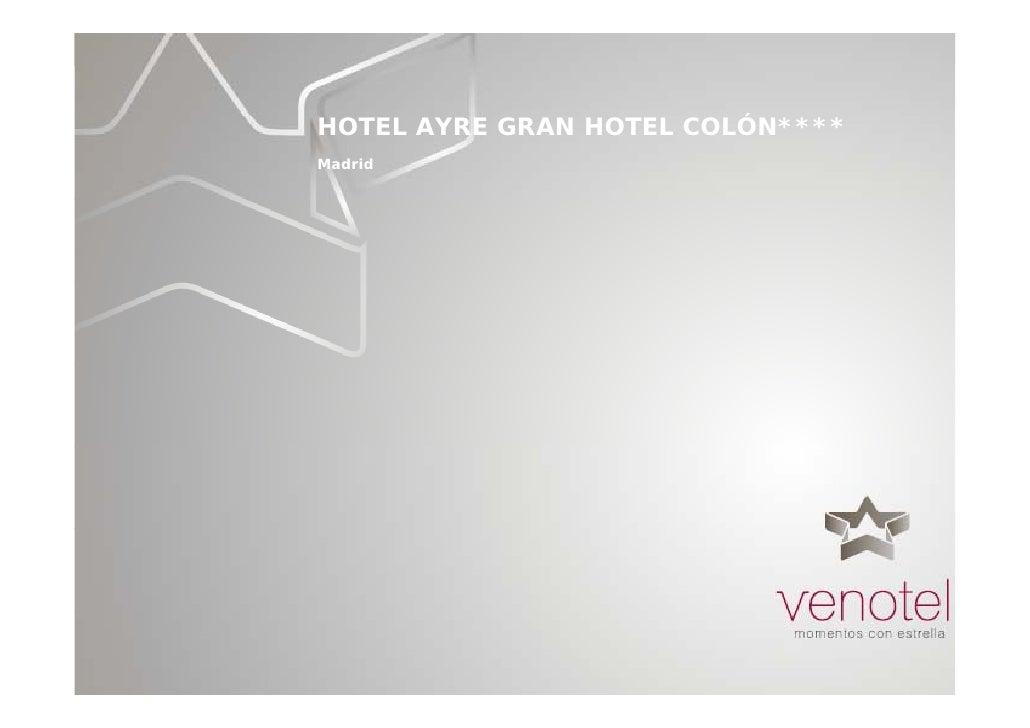 Hotel Ayre Gran Hotel Colón en Madrid eventos reuniones convenciones congresos Venotel