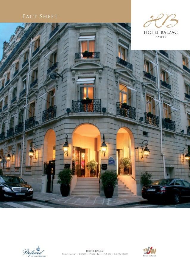 Fact Sheet HOTEL BALZAC 6 rue Balzac – 75008 – Paris . Tel : +33 (0) 1 44 35 18 00