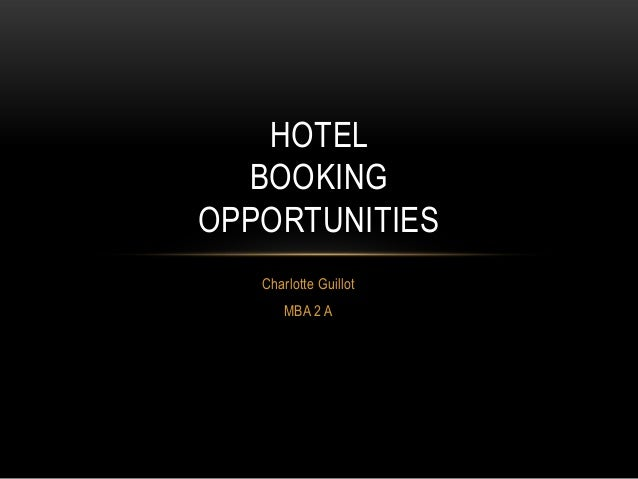 HOTEL  BOOKINGOPPORTUNITIES   Charlotte Guillot       MBA 2 A