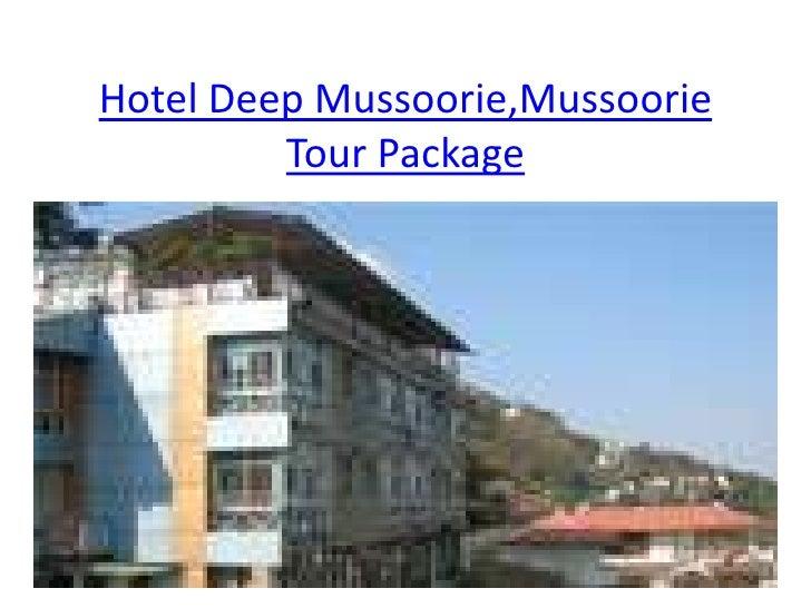 Hotel deep mussoorie,mussoorie tour package