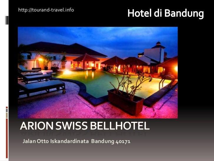 http://tourand-travel.info  Jalan Otto Iskandardinata Bandung 40171