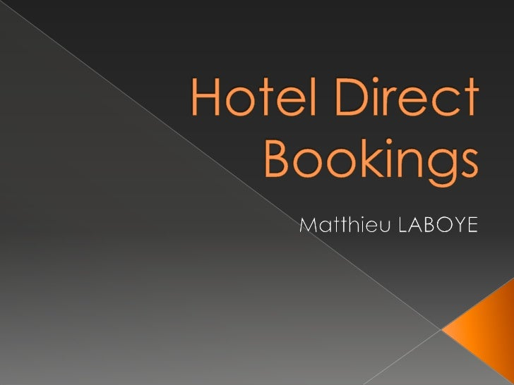 Hotel Direct Bookings<br />Matthieu LABOYE<br />