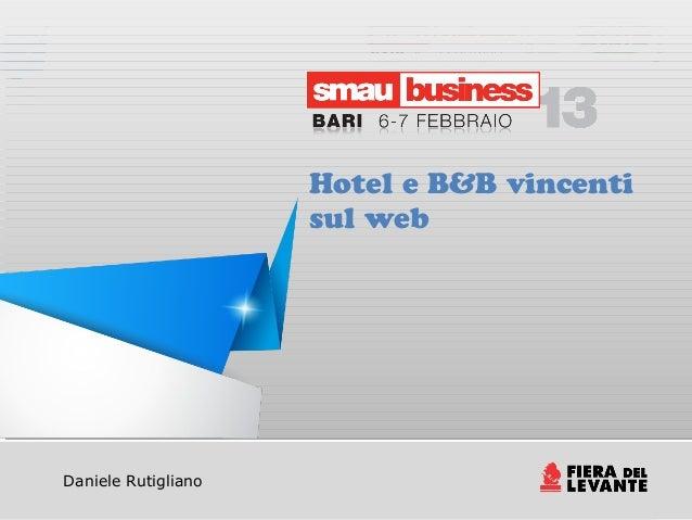 Hotel e B&B vincenti                             sul web   Daniele RutiglianoTitolo della presentazione