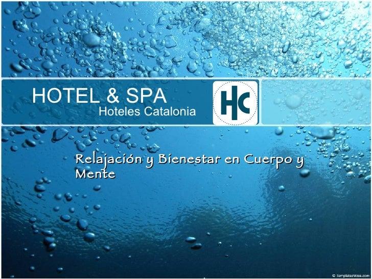 HOTEL & SPA Hoteles Catalonia Relajación y Bienestar en Cuerpo y Mente