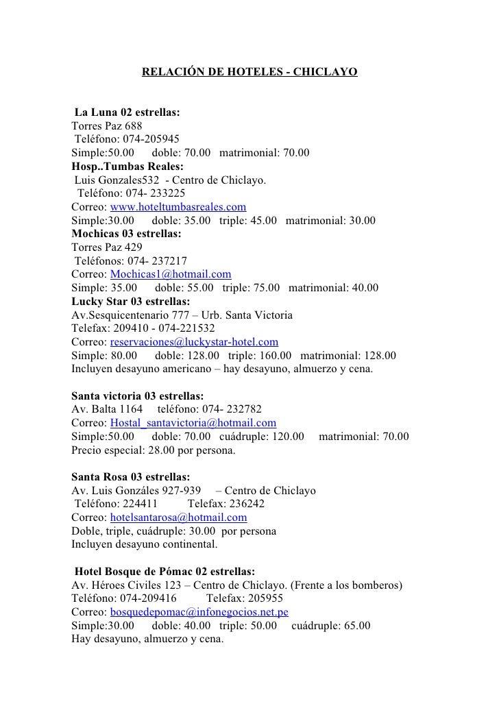 RELACIÓN DE HOTELES - CHICLAYO    La Luna 02 estrellas: Torres Paz 688  Teléfono: 074-205945 Simple:50.00     doble: 70.00...