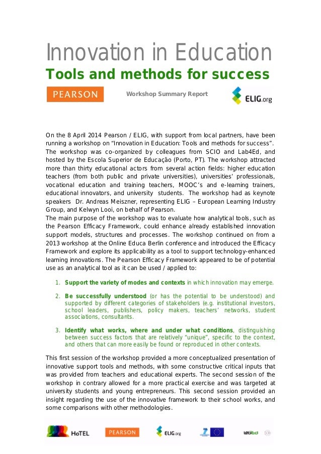 Innovation in Education Tools and methods for success Workshop Summary Report On the 8 April 2014 Pearson / ELIG, with sup...