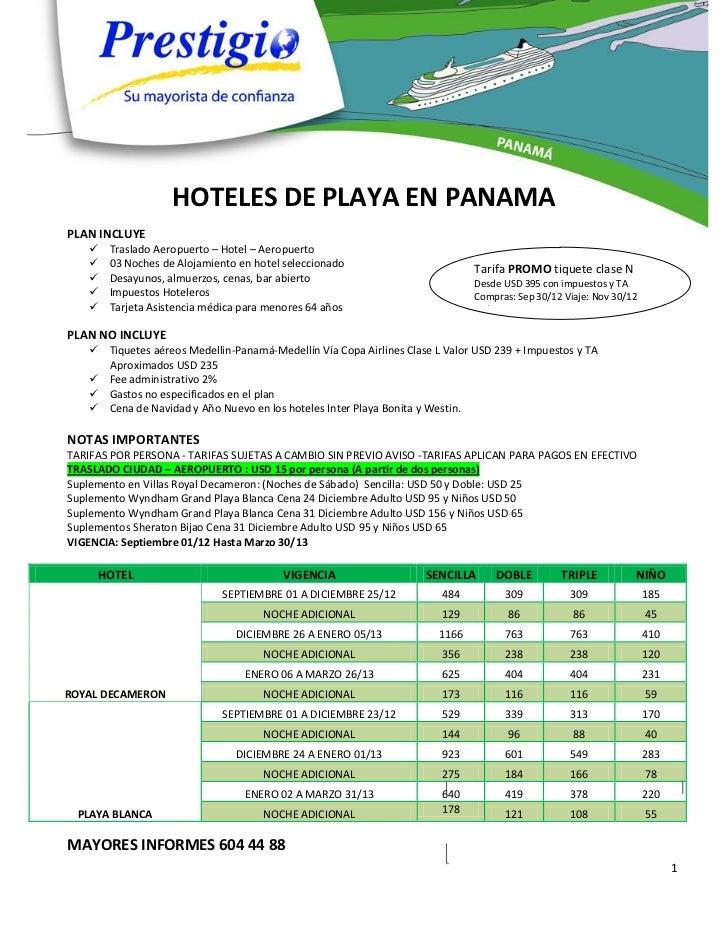 HOTELES DE PLAYA EN PANAMAPLAN INCLUYE      Traslado Aeropuerto – Hotel – Aeropuerto      03 Noches de Alojamiento en ho...