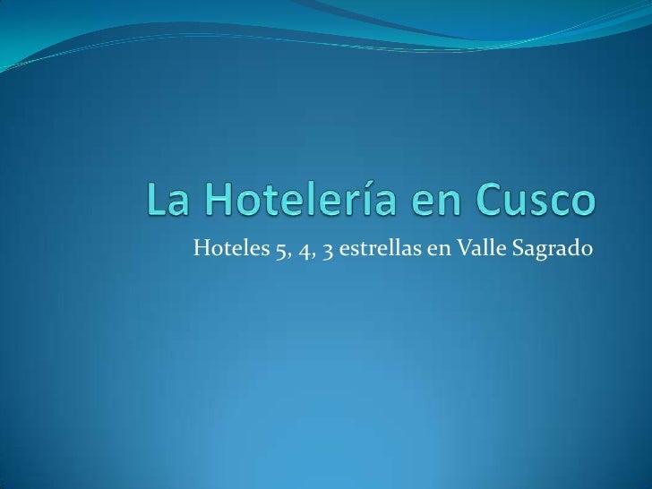 La Hotelería en Cusco<br />Hoteles 5, 4, 3 estrellas en Valle Sagrado<br />