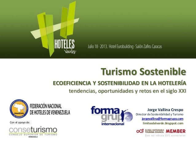 Turismo Sostenible ECOEFICIENCIA Y SOSTENIBILIDAD EN LA HOTELERÍA tendencias, oportunidades y retos en el siglo XXI Jorge ...