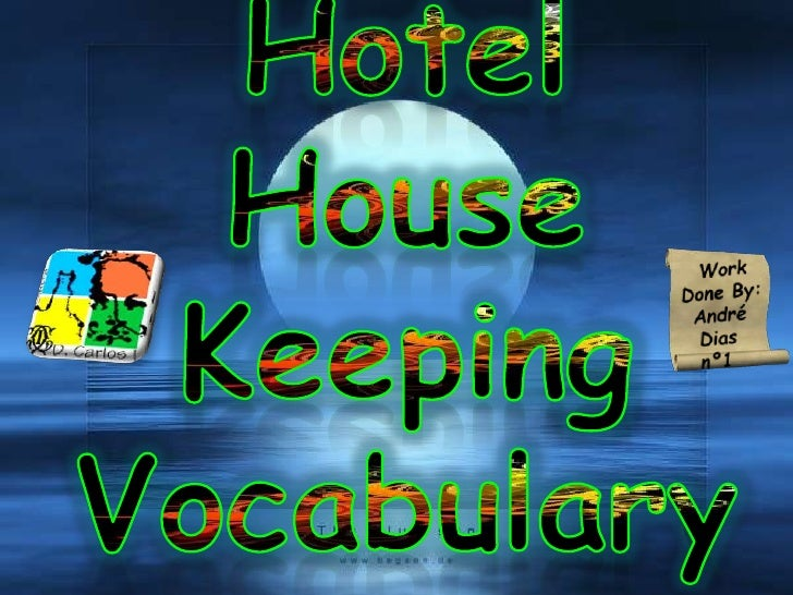 Hotel House Keeping  Vocabulary <br />Work Done By: <br />André Dias <br />nº1&