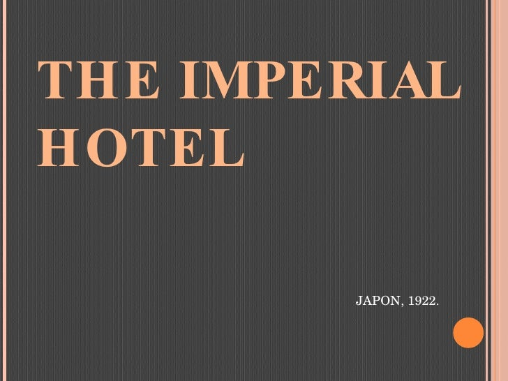 THE IMPERIAL HOTEL JAPON, 1922.