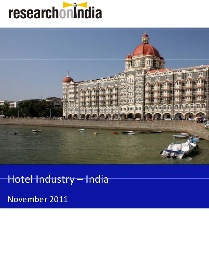 Market Research Report : Hotel industry in india 2011