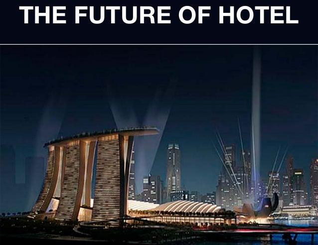 THE FUTURE OF HOTEL