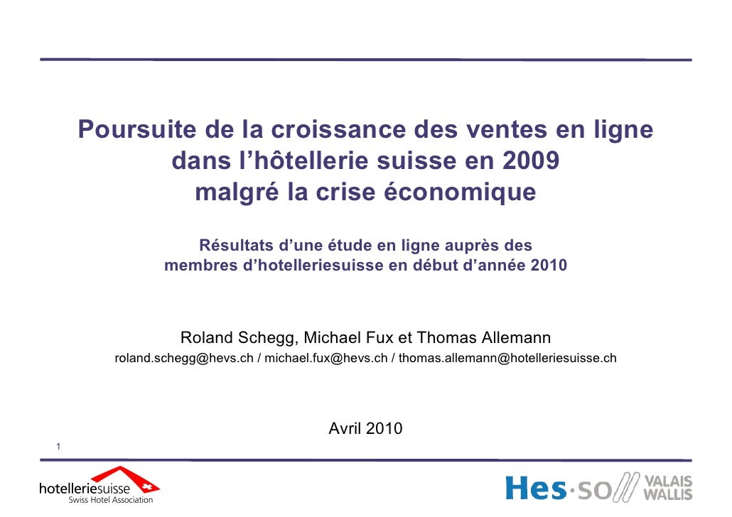 Poursuite de la croissance des ventes en ligne            dans l'hôtellerie suisse en 2009              malgré la crise éc...