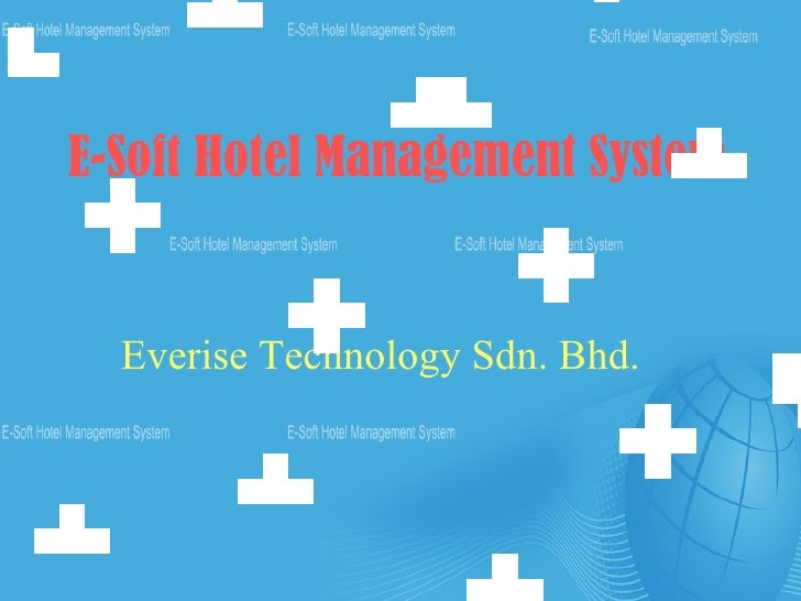 E-Soft Hotel Management System Everise Technology Sdn. Bhd.