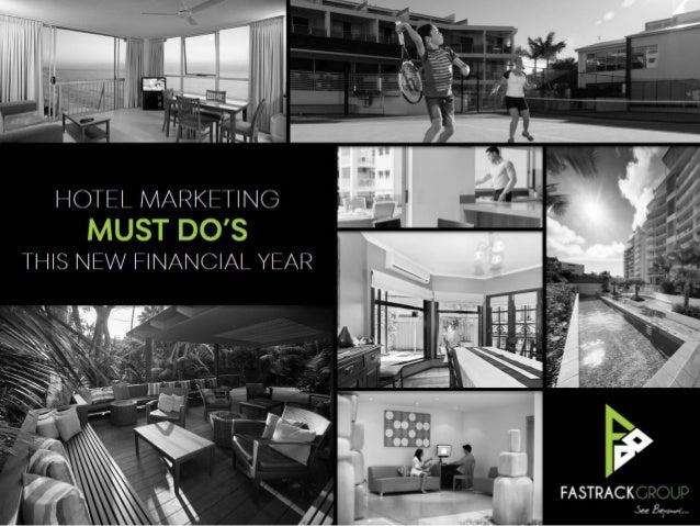 Fastrack Group - Hotel Marketing Must Do's 2013-14 Webinar