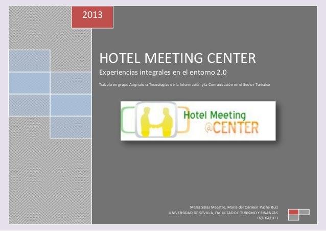 0HOTEL MEETING CENTERExperiencias integrales en el entorno 2.0Trabajo en grupo Asignatura Tecnologías de la Información y ...
