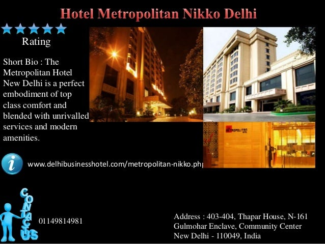 RatingShort Bio : TheMetropolitan HotelNew Delhi is a perfectembodiment of topclass comfort andblended with unrivalledserv...