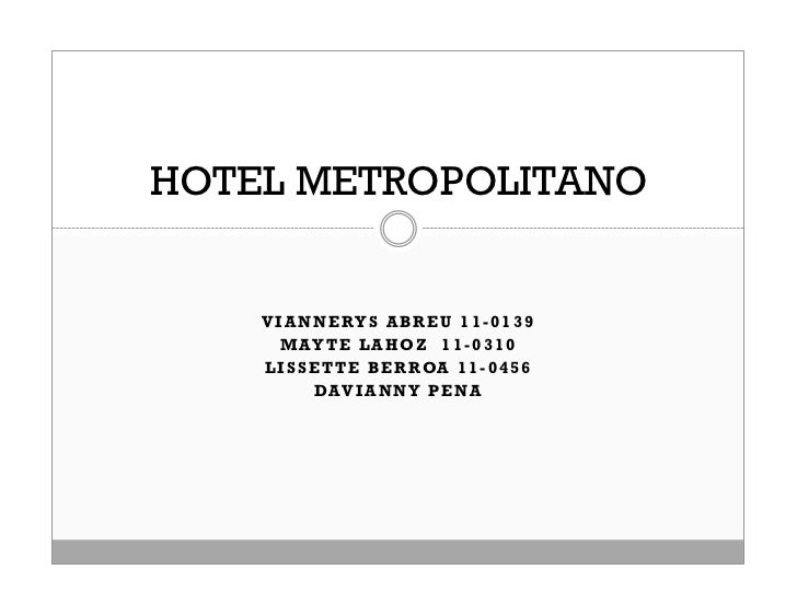 HOTEL METROPOLITANO    V I A N N E RY S A B R E U 1 1 - 0 1 3 9       MAYTE LAHOZ 11-0310    L I S S E T T E B E R R OA 1 ...