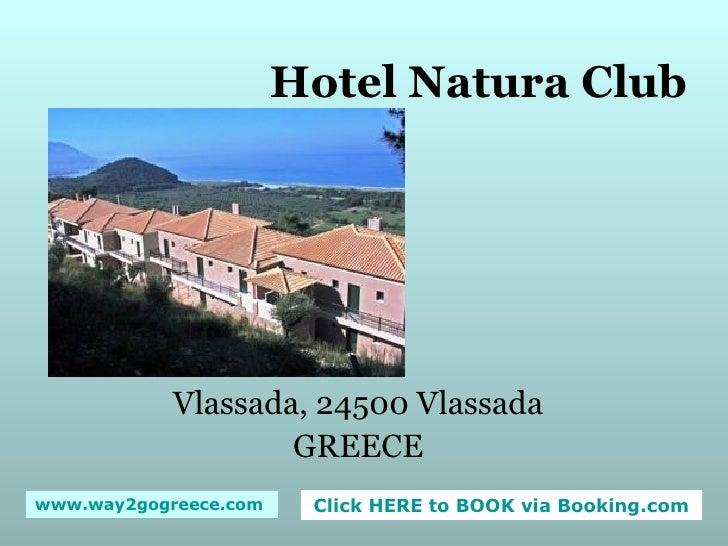 Hotel Natura Club Vlassada, 24500 Vlassada GREECE