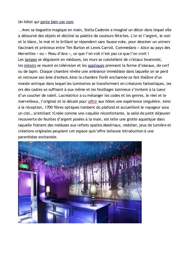 Un hôtel qui porte bien son nom…Avec sa baguette magique en main, Stella Cadente a imaginé un décor dans lequel ellea déto...