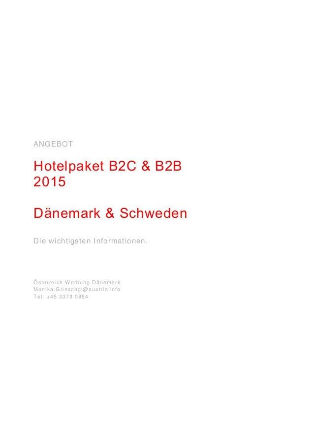 ANGEBOT Hotelpaket B2C & B2B 2015 Dänemark & Schweden Die wichtigsten Informationen. Österreich W erbung Dänemark Monika.G...