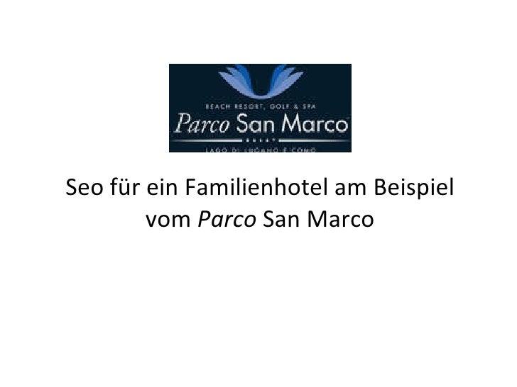 Seo für ein Familienhotel am Beispiel vom  Parco  San Marco