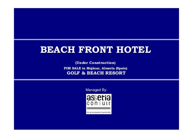 Managed By: BEACH FRONT HOTEL (Under Construction) FOR SALE in Mojácar, Almería (Spain) GOLF & BEACH RESORT