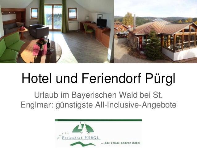 Hotel und Feriendorf Pürgl Urlaub im Bayerischen Wald bei St. Englmar: günstigste All-Inclusive-Angebote