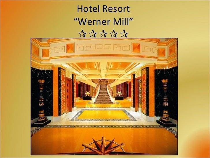 "Hotel Resort ""Werner Mill"" "