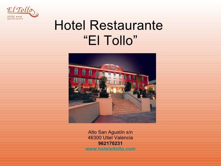 """Hotel Restaurante  """"El Tollo"""" Alto San Agustín s/n 46300 Utiel Valencia 962170231 www.hoteleltollo.com"""
