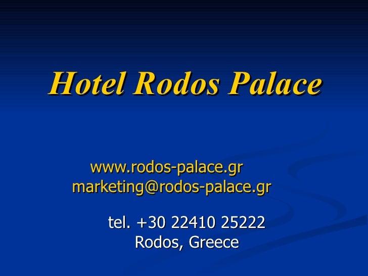 Hotel Rodos Palace www.rodos-palace.gr   [email_address]   tel. +30 22410 25222 Rodos , Greece