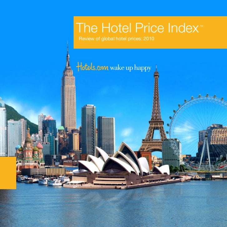 The Hotel Price Index                 TMReview of global hotel prices: 2010