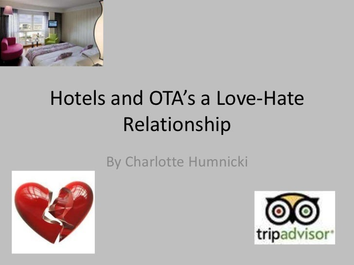 Hotels and OTA's a Love-Hate        Relationship      By Charlotte Humnicki