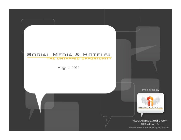 Social Media & opportunity     the untapped                  Hotels:         August 2011                                  ...