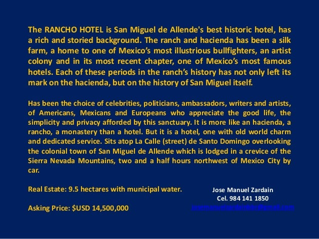 The RANCHO HOTEL is San Miguel de Allende's best historic hotel, has a rich and storied background. The ranch and hacienda...