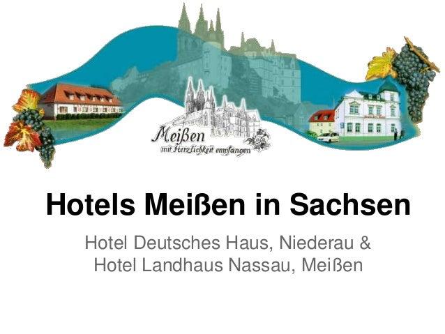 Hotels Meißen in Sachsen Hotel Deutsches Haus, Niederau & Hotel Landhaus Nassau, Meißen