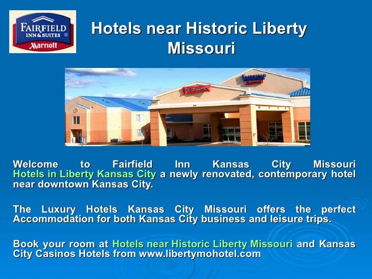 Hotels near Historic Liberty  Missouri Welcome to Fairfield Inn Kansas City Missouri  Hotels in Liberty Kansas City  a new...