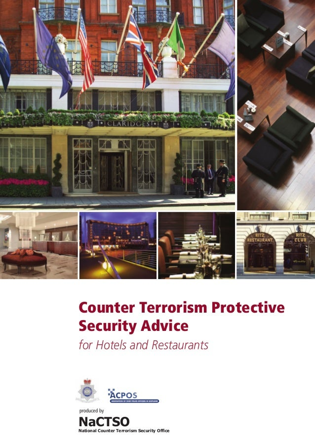 Counter Terrorism Protective Security Advice for Hotels and Restaurants  NaCTSO produced by  National Counter Terrorism Se...