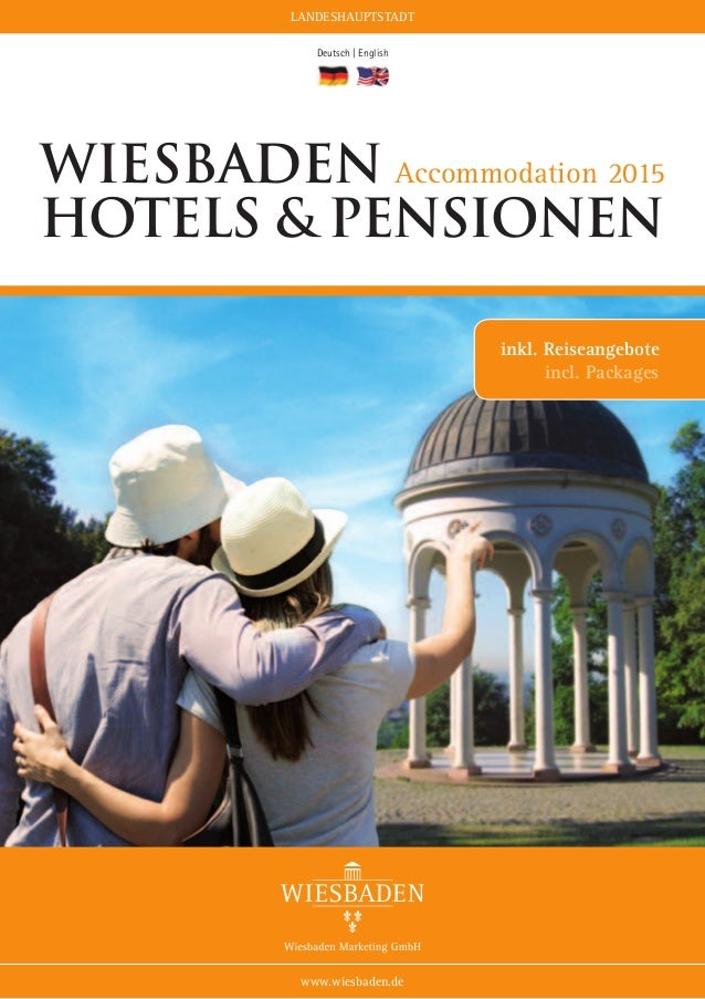 LANDESHAUPTSTADT Deutsch | English www.wiesbaden.de Wiesbaden Accommodation 2015 hotels &pensionen inkl. Reiseangebote i...