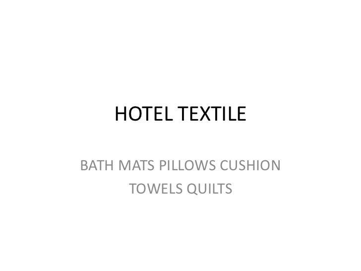 HOTEL TEXTILEBATH MATS PILLOWS CUSHION      TOWELS QUILTS