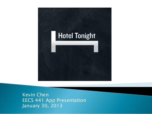 Kevin ChenEECS 441 App PresentationJanuary 30, 2013